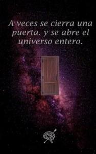 A veces se cierra una puerta y se abre el universo entero