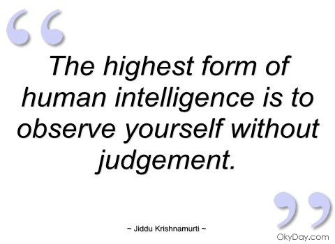 the-highest-form-of-human-intelligence-is-jiddu-krishnamurti